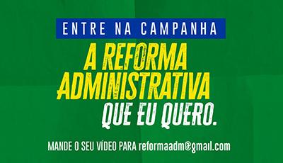 Associações realizam campanha a favor da Reforma Administrativa